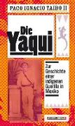 Cover-Bild zu Taibo, Paco I II: Die Yaqui