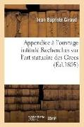 Cover-Bild zu Giraud, Jean-Baptiste: Appendice À l'Ouvrage Intitulé Recherches Sur l'Art Statuaire Des Grecs: Ou Lettre de M. Giraud À M. Émeric-David