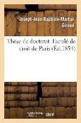 Cover-Bild zu Giraud, Joseph-Jean-Baptiste-Martial: Thèse de Doctorat. Faculé de Droit de Paris