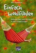 Cover-Bild zu Rohrbach, Ella: Einfach wohlfühlen
