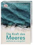 Cover-Bild zu Cracknell, Deborah: Die Kraft des Meeres und wie es uns guttut