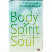 Cover-Bild zu Malisic, Heike: Body, Spirit, Soul