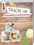 Cover-Bild zu Volkmer, Ina: Trick 17 - Gesundheit & Wohlbefinden