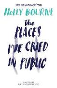 Cover-Bild zu The Places I've Cried in Public von Bourne, Holly