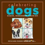 Cover-Bild zu McCann, Jim: Celebrating Dogs