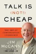 Cover-Bild zu Mccann, Jim: Talk Is (Not!) Cheap: The Art of Conversation Leadership