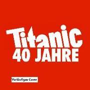 Cover-Bild zu 40 Jahre Titanic Magazin