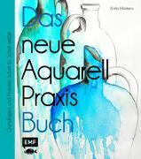 Cover-Bild zu Hörskens, Anita: Das neue Aquarell-Praxis-Buch