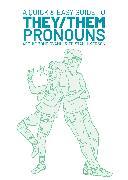 Cover-Bild zu Archie Bongiovanni: Quick & Easy Guide to They/Them Pronouns