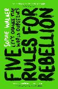 Cover-Bild zu Walker, Sophie: Five Rules for Rebellion