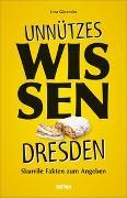 Cover-Bild zu Giesecke, Una: Unnützes Wissen Dresden