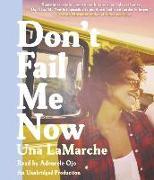 Cover-Bild zu LaMarche, Una: Don't Fail Me Now