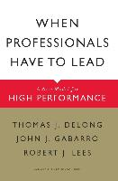 Cover-Bild zu Delong, Thomas J.: When Professionals Have to Lead (eBook)