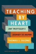 Cover-Bild zu Delong, Thomas J.: Teaching by Heart (eBook)