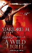 Cover-Bild zu Liu, Marjorie M.: A Wild Light
