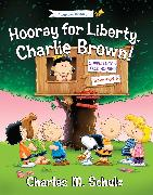 Cover-Bild zu Schulz, Charles M. (Geschaffen): Hooray for Liberty, Charlie Brown!
