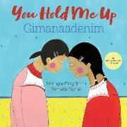 Cover-Bild zu Gray Smith, Monique: You Hold Me Up / Gimanaadenim