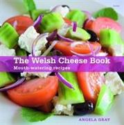 Cover-Bild zu Gray, Angela: Welsh Cheese Book, The - Mouth-Watering Recipes
