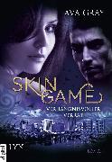 Cover-Bild zu Gray, Ava: Skin Game 02. Verhängnisvoller Verrat (eBook)