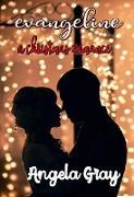 Cover-Bild zu Gray, Angela: Evangeline A Christmas Romance (eBook)