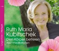 Cover-Bild zu Den Körper befreien (CD) von Kubitschek, Ruth Maria