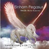 Cover-Bild zu Missing, Melanie: Einhorn Pegasus Meditations Konzert