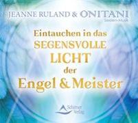 Cover-Bild zu Ruland, Jeanne: Eintauchen in das segensvolle Licht der Engel und Meister
