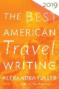 Cover-Bild zu The Best American Travel Writing 2019 von Wilson, Jason (Hrsg.)