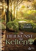 Cover-Bild zu Die Heilkunst der Kelten von Krämer, Claus