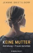 Cover-Bild zu Keine Mutter von Diesteldorf, Jeanne