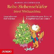 Cover-Bild zu Bobo Siebenschläfer feiert Weihnachten (Audio Download) von Osterwalder, Markus