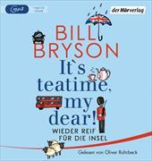 Cover-Bild zu Bryson, Bill: It's teatime, my dear!