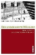 Cover-Bild zu Der unbekannte Wähler? (eBook) von Roßteutscher, Sigrid (Hrsg.)