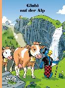 Cover-Bild zu Lendenmann, Jürg: Globi auf der Alp