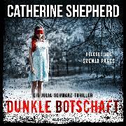 Cover-Bild zu Dunkle Botschaft (ungekürzt) (Audio Download) von Shepherd, Catherine