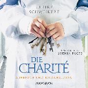 Cover-Bild zu Die Charité: Aufbruch und Entscheidung (ungekürzt) (Audio Download) von Schweikert, Ulrike