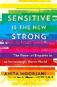 Cover-Bild zu Sensitive is the New Strong von Moorjani, Anita