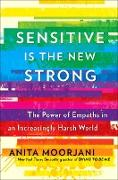 Cover-Bild zu Sensitive is the New Strong (eBook) von Moorjani, Anita