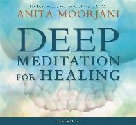 Cover-Bild zu Deep Meditation for Healing von Moorjani, Anita