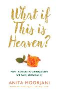 Cover-Bild zu What If This is Heaven? von Moorjani, Anita