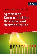 Cover-Bild zu Sprachliche Kommunikation: Verstehen und Verständlichkeit (eBook) von Ballstaedt, Steffen-Peter