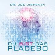 Cover-Bild zu Du bist das Placebo von Dispenza, Dr. Joe