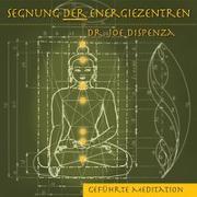 Cover-Bild zu Segnung der Energiezentren von Dispenza, Dr. Joe