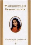 Cover-Bild zu Wissenschaftliche Heilmeditationen von Yogananda, Paramahansa