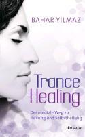 Cover-Bild zu Trance Healing von Yilmaz, Bahar