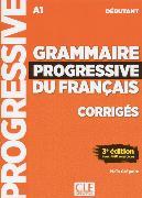 Cover-Bild zu Grammaire progressive du français. Niveau débutant - 3ème édition. Corrigés