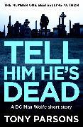 Cover-Bild zu Tell Him He's Dead (eBook) von Parsons, Tony