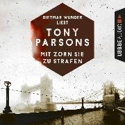 Cover-Bild zu Mit Zorn sie zu strafen - Detective Max Wolfes zweiter Fall - DS-Wolfe-Reihe 2 (Ungekürzt) (Audio Download) von Parsons, Tony