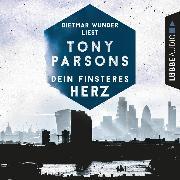 Cover-Bild zu Dein finsteres Herz - Detective Max Wolfes erster Fall (Ungekürzt) (Audio Download) von Parsons, Tony
