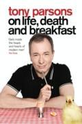 Cover-Bild zu Tony Parsons on Life, Death and Breakfast (eBook) von Parsons, Tony